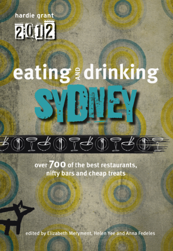 Eating Drinking Guide Sydney 2012